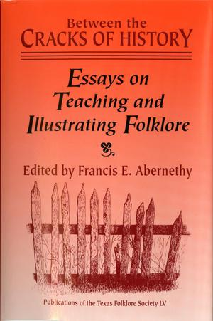 Primary view of object titled 'Between the Cracks of History: Essays on Teaching and Illustrating Folklore'.