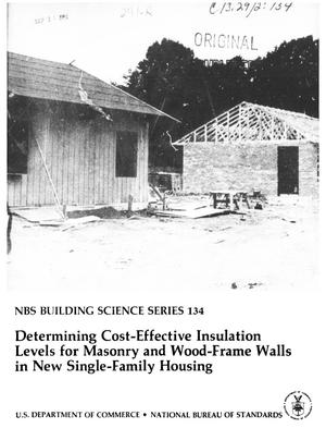 Determining Cost-Effective Insulation Levels for Masonry and Wood-Frame Walls in New Single-Family Housing