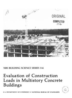 Primary view of object titled 'Evaluation of Construction Loads in Multistory Concrete Buildings'.