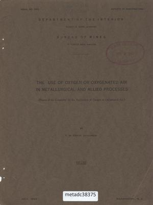 Primary view of object titled 'The Use of Oxygen or Oxygenated Air in Metallurgical and Allied Processes: Report of the Committee for the Application of Oxygen or Oxygenated Air'.
