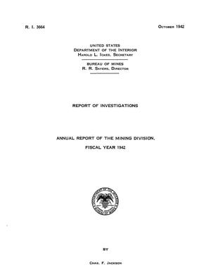 Primary view of object titled 'Annual Report of the Mining Division, Fiscal Year 1942'.