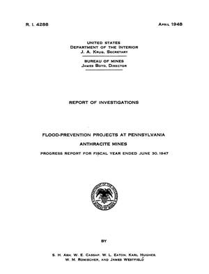 Primary view of object titled 'Flood-Prevention Projects at Pennsylvania Anthracite Mines: Progress Report for Fiscal Year Ended June 30, 1947'.