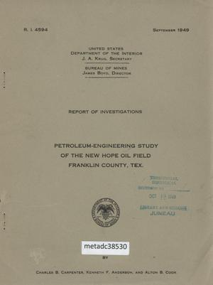 Primary view of object titled 'Petroleum-Engineering Study of the New Hope Oil Field, Franklin County, Texas'.