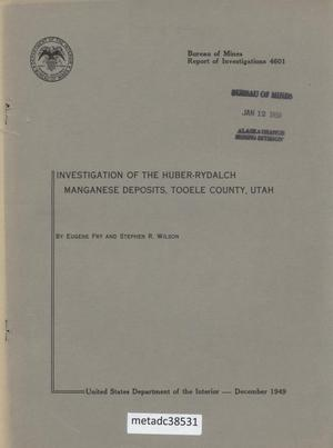 Primary view of object titled 'Investigation of the Huber-Rydalch Manganese Deposits, Tooele County, Utah'.