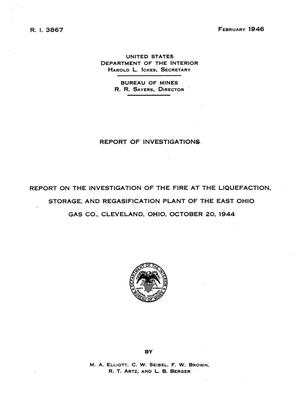Primary view of object titled 'Report on the Investigation of the Fire at the Liquefaction, Storage, and Regasification Plant of the East Ohio Gas Co., Cleveland Ohio, October 20, 1944'.