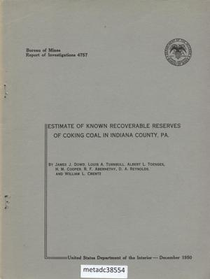 Primary view of object titled 'Estimate of Known Recoverable Reserves of Coking Coal in Indiana County, Pennsylvania'.