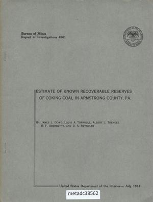 Primary view of object titled 'Estimate of Known Recoverable Reserves of Coking Coal in Armstrong County, Pennsylvania.'.