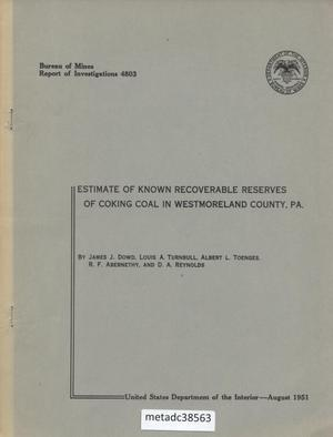 Primary view of object titled 'Estimate of Known Recoverable Reserves of Coking Coal in Westmoreland County, Pennsylvania'.
