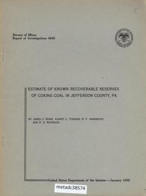 Primary view of object titled 'Estimate of Known Recoverable Reserves of Coking Coal in Jefferson County, Pennsylvania'.