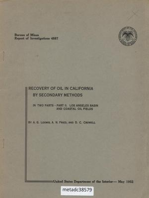 Primary view of object titled 'Recovery of Oil in California by Secondary Methods: In Two Parts - Part 2. Los Angeles Basin and Coastal Oil Fields'.