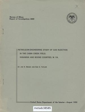 Primary view of object titled 'Petroleum-Engineering Study of Gas Injection in the Cabin Creek Field, Kanawha and Boone Counties, West Virginia'.