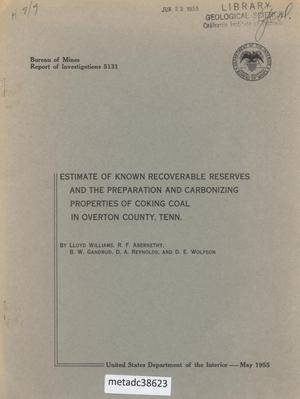 Primary view of object titled 'Estimate of Known Recoverable Reserves and the Preparation and Carbonizing Properties of Coking Coal in Overton County, Tennessee'.