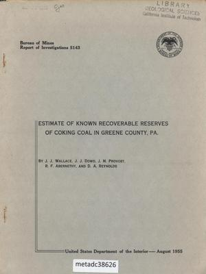 Primary view of object titled 'Estimate of Known Recoverable Reserves of Coking Coal in Greene County, Pennsylvania'.