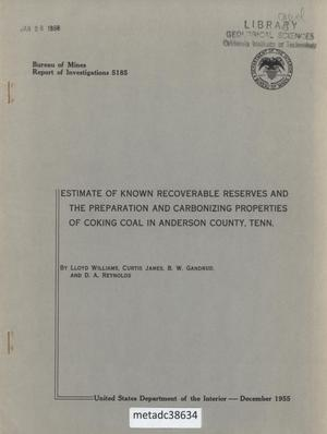 Primary view of object titled 'Estimate of Known Recoverable Reserves and the Preparation and Carbonizing Properties of Coking Coal in Anderson County, Tennessee'.
