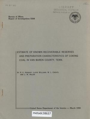 Primary view of object titled 'Estimate of Known Recoverable Reserves and Preparation Characteristics of Coking Coal in Van Buren County, Tennessee'.