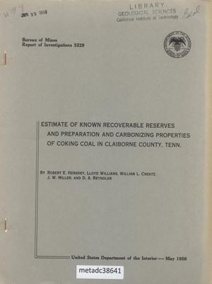 Primary view of object titled 'Estimate of Known Recoverable Reserves and Preparation and Carbonizing Properties of Coking Coal in Claiborne County, Tennessee'.
