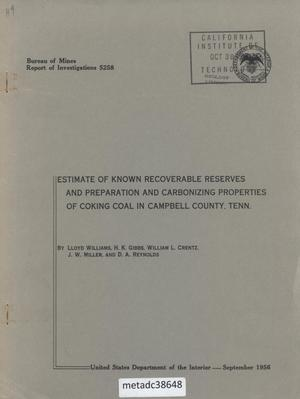 Primary view of object titled 'Estimate of Known Recoverable Reserves and Preparation and Carbonizing Properties of Coking Coal in Campbell County, Tennessee'.