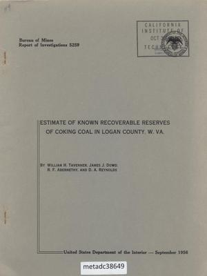 Primary view of object titled 'Estimate of Known Recoverable Reserves of Coking Coal in Logan County, West Virginia'.