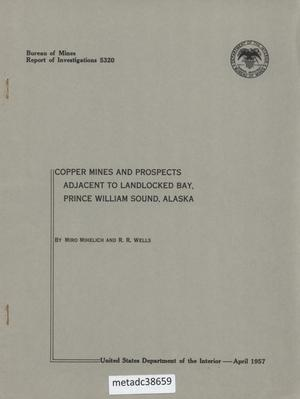 Primary view of object titled 'Copper Mines and Prospects Adjacent to Landlocked Bay, Prince William Sound, Alaska'.