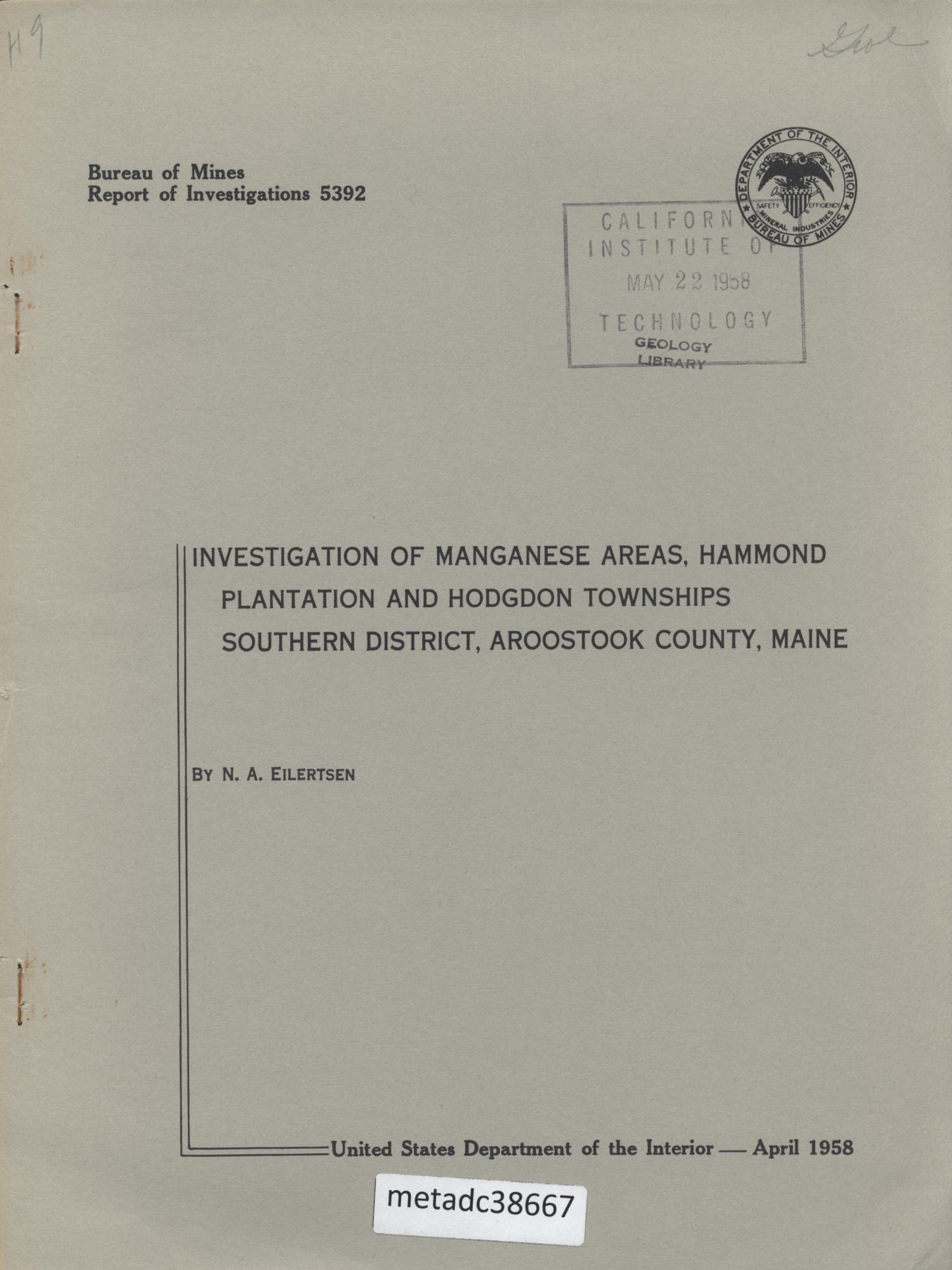 Investigation of Manganese Areas, Hammond Plantation and Hodgdon Townships, Southern District, Aroostook County, Maine                                                                                                      Front Cover