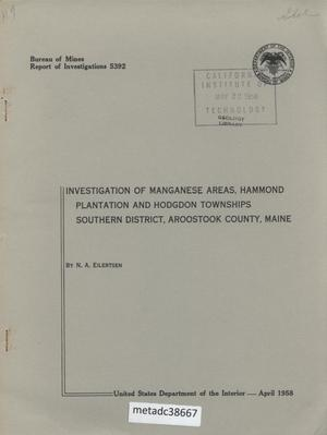 Primary view of object titled 'Investigation of Manganese Areas, Hammond Plantation and Hodgdon Townships, Southern District, Aroostook County, Maine'.
