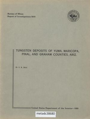 Primary view of object titled 'Tungsten Deposits of Yuma, Maricopa, Pinal, and Graham Counties, Arizona'.