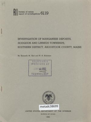 Primary view of object titled 'Investigation of Manganese Deposits, Hodgdon and Linneus Townships, Southern District, Aroostook County, Maine'.