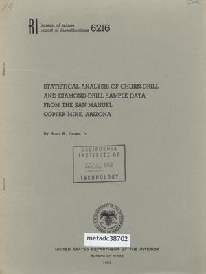 Primary view of object titled 'Statistical Analysis of Churn-Drill and Diamond-Drill Sample Data from the San Manuel Copper Mine, Arizona'.