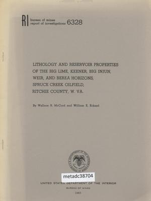 Primary view of object titled 'Lithology and Reservoir Properties of the Big Lime, Keener, Big Injun, Weir, and Berea Horizons, Spruce Creek Oilfield, Ritchie County, West Virginia'.