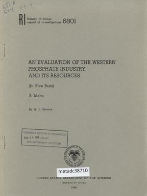 An Evaluation of the Western Phosphate Industry and Its Resources: (In Five Parts), 3. Idaho