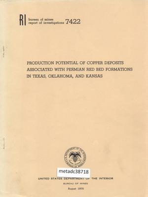 Primary view of object titled 'Production Potential of Copper Deposits Associated with Permian Red Bed Formations in Texas, Oklahoma, and Kansas'.