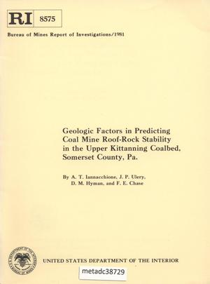 Primary view of object titled 'Geologic Factors in Predicting Coal Mine Roof-Rock Stability in the Upper Kittanning Coalbed, Somerset County, Pennsylvania'.