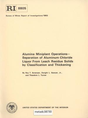 Alumina Miniplant Operations: Separation of Aluminum Chloride Liquor from Leach Residue Solids by Classification and Thickening