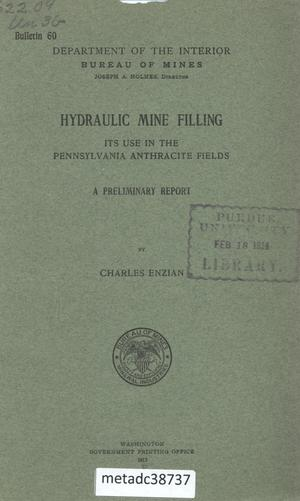 Primary view of object titled 'Hydraulic Mine Filling: Its Use in the Pennsylvania Anthracite Fields, A Preliminary Report'.