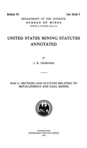 Primary view of object titled 'United States Mining Statutes Annotated: Part 1 - Sections and Statutes Relating to Metalliferous and Coal Mining'.