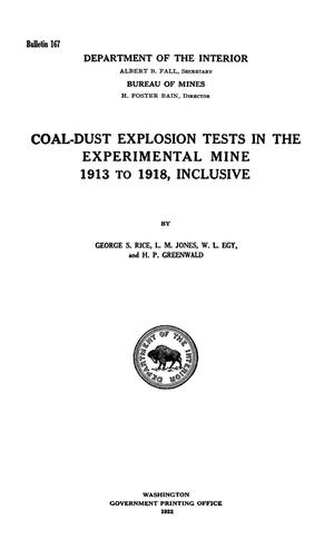 Coal-Dust Explosion Tests in the Experimental Mine 1913-1918, Inclusive