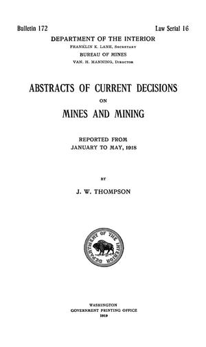 Primary view of object titled 'Abstracts of Current Decisions on Mines and Mining Reported from January to May 1918'.