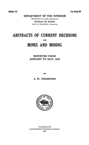 Primary view of object titled 'Abstracts of Current Decisions on Mines and Mining: January to May 1919'.