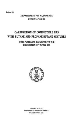 Primary view of object titled 'Carburetion of Combustible Gas with Butane and Propane-Butane Mixtures with Particular Reference to the Carburetion of Water Gas'.