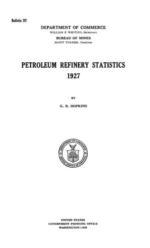 Primary view of object titled 'Petroleum Refinery Statistics: 1927'.