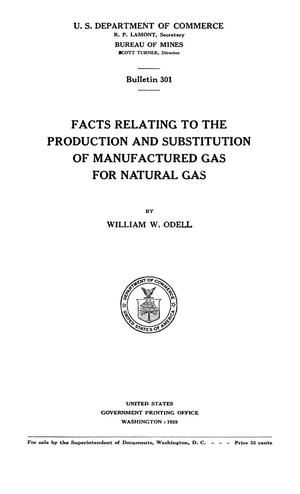 Primary view of object titled 'Facts Relating to the Production and Substitution of Manufactured Gas for Natural Gas'.