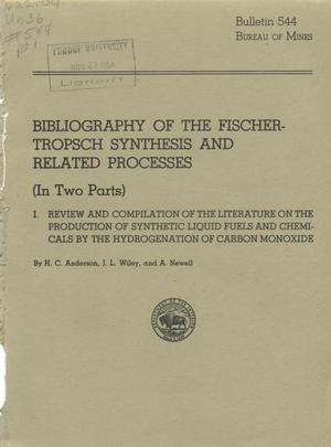 Bibliography of the Fischer-Tropsch Synthesis and Related Processes (In Two Parts): [Part] 1. Review and Compilation of the Literature on the Production of Synthetic Liquid Fuels and Chemicals by the Hydrogenation of Carbon Monoxide