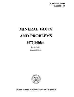Mineral Facts and Problems: 1975 Edition