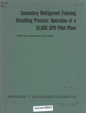 Primary view of object titled 'Secondary Refrigerant Freezing Desalting Process: Operation of a 15,000 GPD Pilot Plant'.
