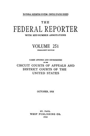 The Federal Reporter with Key-Number Annotations, Volume 251: Cases Argued and Determined in the Circuit Courts of Appeals and District Courts of the United States, October, 1918.