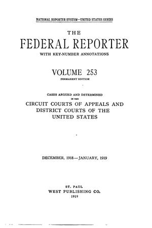 Primary view of object titled 'The Federal Reporter with Key-Number Annotations, Volume 253: Cases Argued and Determined in the Circuit Courts of Appeals and District Courts of the United States, December, 1918-January, 1919.'.