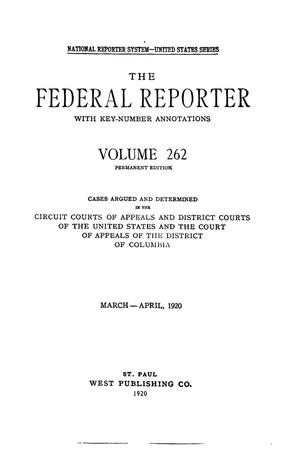 Primary view of object titled 'The Federal Reporter with Key-Number Annotations, Volume 262: Cases Argued and Determined in the Circuit Courts of Appeals and District Courts of the United States and the Court of Appeals in the District of Columbia,  March-April, 1920.'.