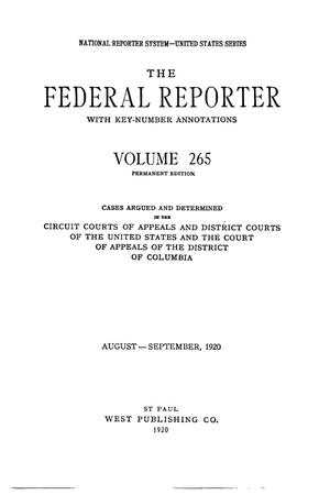 Primary view of object titled 'The Federal Reporter with Key-Number Annotations, Volume 265: Cases Argued and Determined in the Circuit Courts of Appeals and District Courts of the United States and the Court of Appeals in the District of Columbia,  August-September, 1920.'.