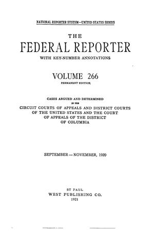 Primary view of object titled 'The Federal Reporter with Key-Number Annotations, Volume 266: Cases Argued and Determined in the Circuit Courts of Appeals and District Courts of the United States and the Court of Appeals in the District of Columbia,  September-November, 1920.'.