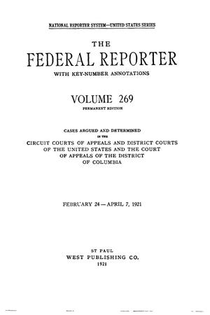 Primary view of object titled 'The Federal Reporter with Key-Number Annotations, Volume 269: Cases Argued and Determined in the Circuit Courts of Appeals and District Courts of the United States and the Court of Appeals in the District of Columbia,  February 24-April 7, 1921.'.